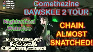 Comethazine Bawskee 2 Tour Nightschool Waterloo CHAIN ALMOST SNATCHED