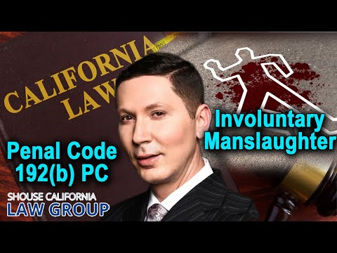 "The crime of ""Involuntary Manslaughter"" - A Former D.A. Explains"