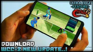 [OMG] WCC-2 BIG UPDATE DOWNLOAD ULTRA EDGE FEATURE IN WCC-2 | MUST WATCH