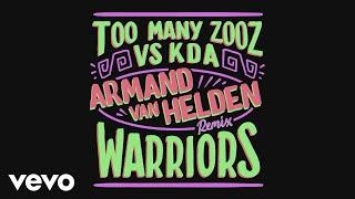 Too Many Zooz, KDA - Warriors (Armand Van Helden Remix) [Audio]