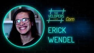 The Velopers #21 - Erick Wendel