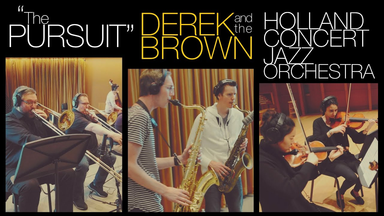 """The Pursuit"" - Derek Brown and the Holland Concert Jazz Orchestra"