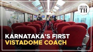 Karnataka's first Vistadome coach begins its service