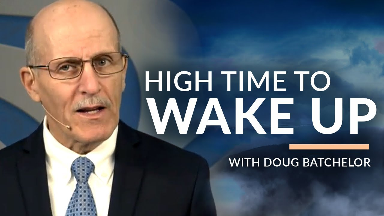 """High Time to Wake Up"" with Doug Batchelor (Amazing Facts)"