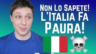 Le 6 Cose dell'Italia Che Mi Fanno Più Paura