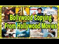 Bollywood Movies Copied From Hollywood Movies