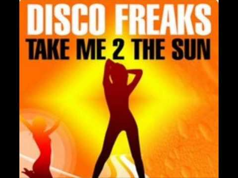 Disco Freaks - Take Me 2 The Sun ( freemasons after hours mix )