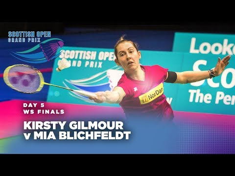 Scotish Open 2017 | Women's Singles Final: Kirsty Gilmour v Mia Blichfeldt