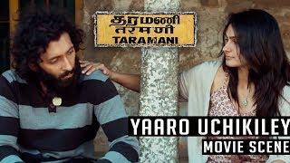 Taramani - Yaaro Ucchikilai Meley Song | Andrea Jeremiah | Vasanth Ravi | Yuvan Shankar Raja