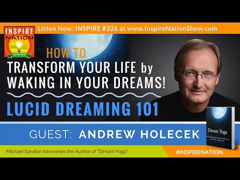 🌟 Lucid Dreaming 101: How to Wake-up & Take Control of Your Dreams | Andrew Holecek | Dream Yoga