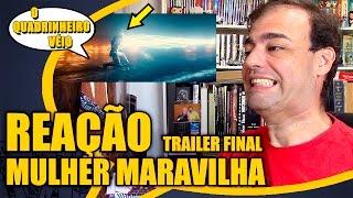 Mulher Maravilha - Reação ao Trailer Final - O Quadrinheiro Véio Nerd