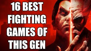 Top 16 Fighting Gaṁes of This Generation You NEED To Play