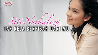 Siti Nurhaliza - Tak Rela Berpisah Dari Mu