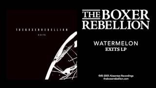 Watch Boxer Rebellion Watermelon video