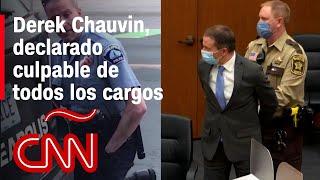 Muerte de George Floyd: Derek Chauvin, culpable de todos los cargos