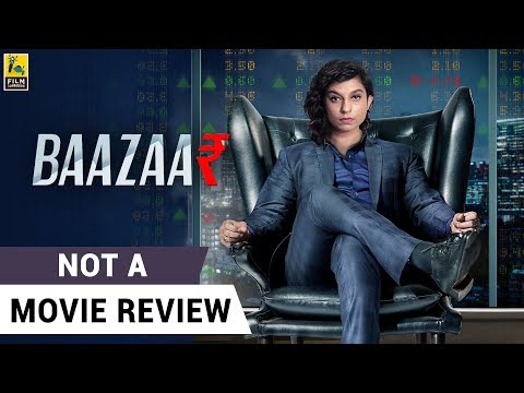 Baazaar | Saif Ali Khan | Radhika Apte | Chitrangada Singh | Not A Movie Review  | Sucharita Tyagi