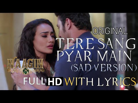 Tere Sang Pyar Main(Sad Version) Full ORIGINAL With Lyrics