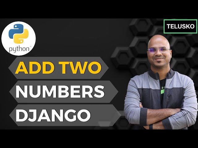 #7 Django tutorials   Addition of Two Numbers in Django