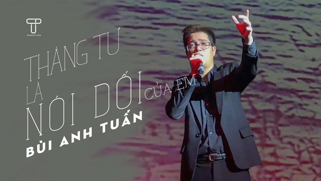 Tháng Tư Là Lời Nói Dối Của Em (Live) – Bùi Anh Tuấn | Phòng trà Đồng Dao | T Production