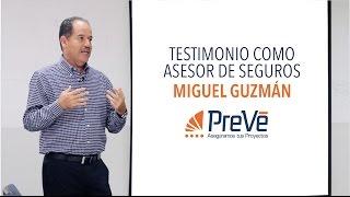 Testimonio Miguel Guzmán (Asesor Profesional de Seguros)