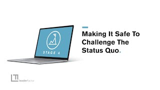 Stage 4 Challenger Safety: Making it Safe to Challenge the Status Quo