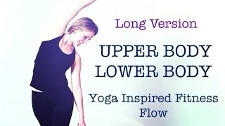 Yoga Inspired Fitness Flow | Tone Upper Body & Lower Body | WorkOut #3 Long Version