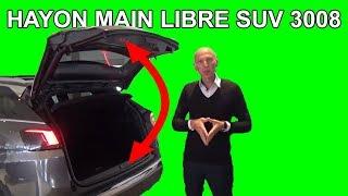 Hayon main libre SUV Peugeot 3008 - Les tutos de Berbiguier