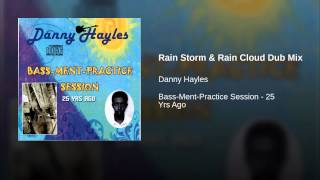 Rain Storm & Rain Cloud Dub Mix (Post Recordings of Band Practice Session)