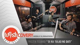 """Frozen Tsubibo performs """"'Di Na Tulad Ng Dati"""" LIVE on Wish 107.5 Bus"""