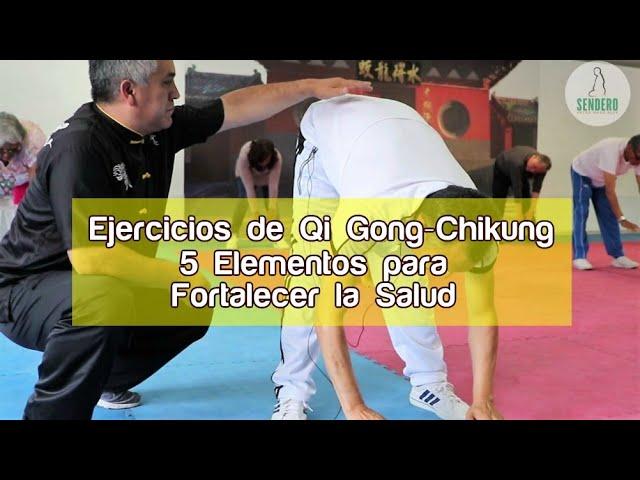 Ejercicios de Qigong ─ Chikung de los 5 Elementos para fortalecer la Salud (5 y última parte)