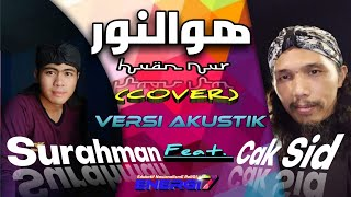 Download Huwan Nur (هوالنور) Shalawat Akustik Cover - Surahman Feat Cak Sid.