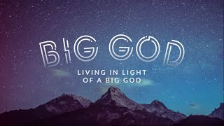 Living in Light of a Big God | 180 LIVE