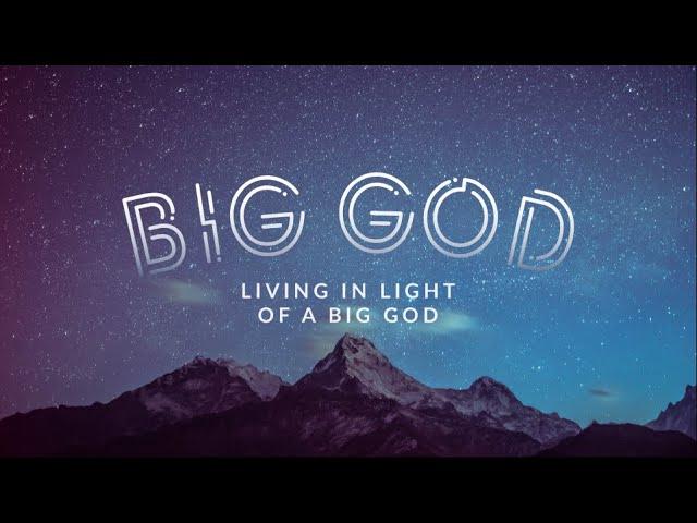 Living in Light of a Big God   180 LIVE