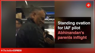 IAF Wing Commander Abhinandan Release: Standing ovation for IAF pilot Abhinandan's parents inflight