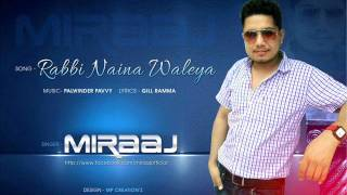 ** RABBI NAINA WALEYA **/ MIRAAJ / LATEST ROMANTIC SONG 2013