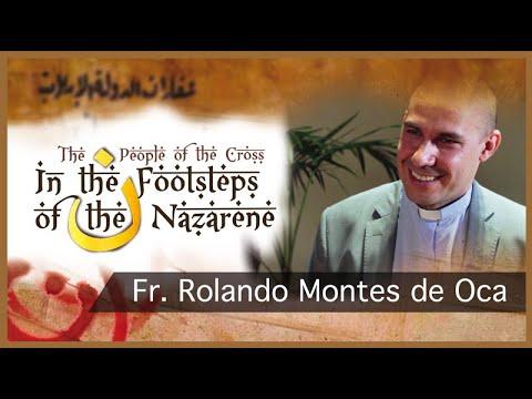 In the Footsteps of the Nazarene: Fr. Rolando Montes de Oca
