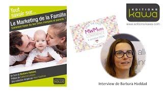 Barbara Haddad, Le Marketing de la Famille