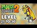 Plant V S Zombies 2 Ancient Egypt Day 21 To Day 30 Full Walkthrough mp3