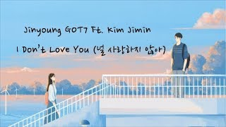Park Jinyoung GOT7 ft. Kim Jimin - I Don't Love You [Han/Rom/Ind/Eng]
