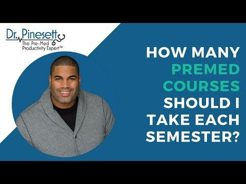 How Many Premed Courses Should I Take Each Semester?