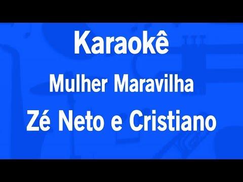 Karaokê Mulher Maravilha - Zé Neto e Cristiano