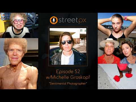 EP52 - It Takes a Village with Street Photographer Michelle Groskopf