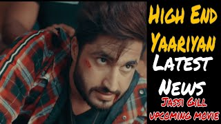 High End Yaariyan | Jassi Gill | Jassi Gill Upcoming movies | Jassi Gill Latest Songs | Bollywood