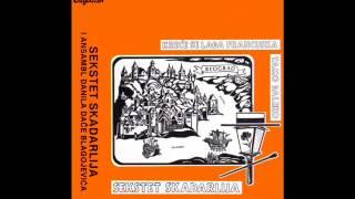 Sekstet Skadarlija - Ne klepeci nanulama - (Audio 1985)