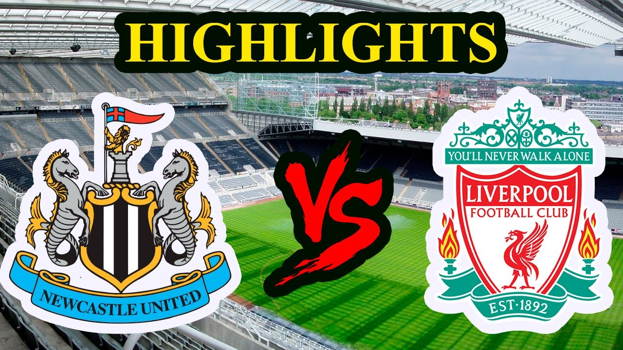 Newcastle United vs Liverpool HIGHLIGHTS - YouTube
