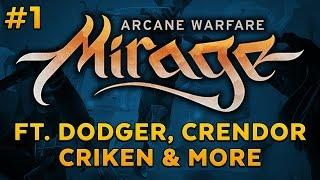 Mirage: Arcane Warfare with Dodger, Criken, Crendor and more [SPONSORED]