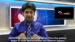 21.1.2015 Çarşamba Engelsizweb.tv Ana Haber Bülteni