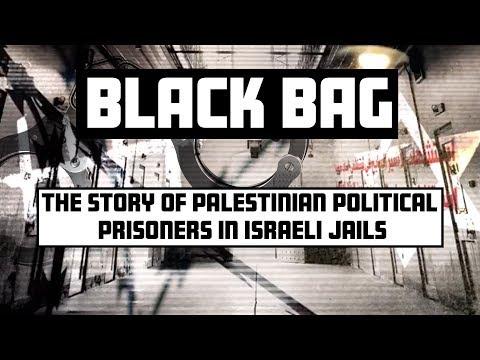 Black Bag: The Story Of Palestinian Political Prisoners In Israeli Jails