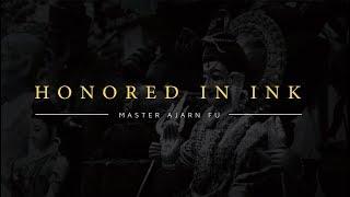 HONORED IN INK - Ajarn Fu Sak Yant Master