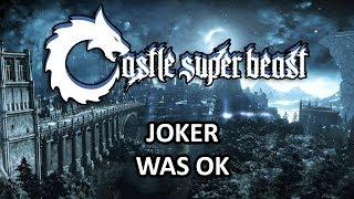 Castle Super Beast Clips: Joker Was OK